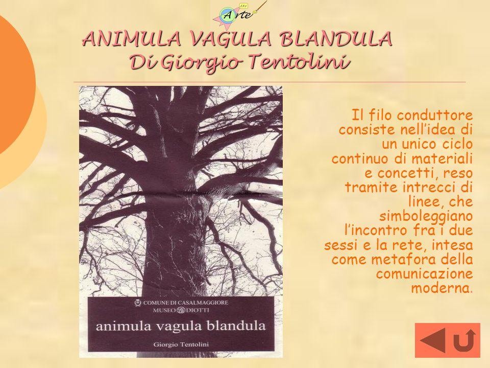 ANIMULA VAGULA BLANDULA