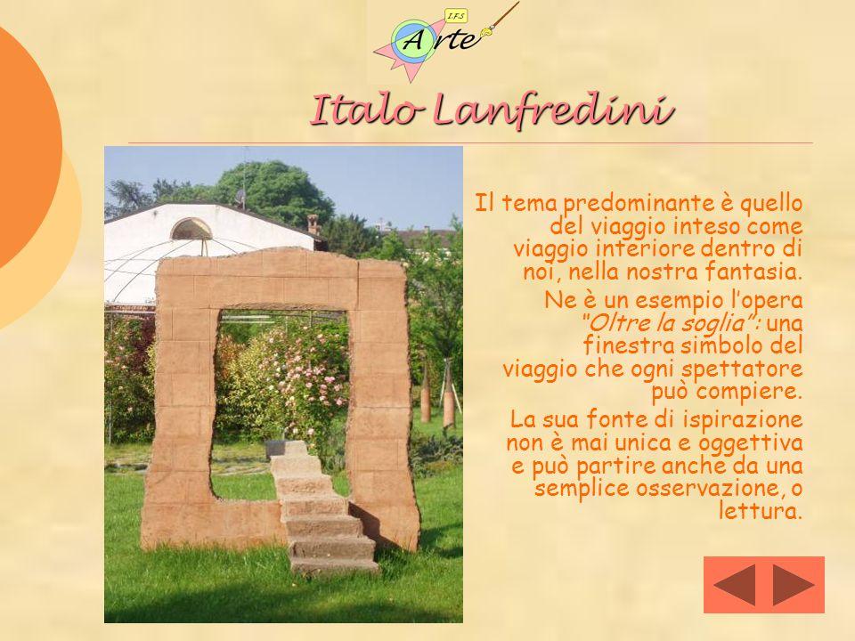 Italo Lanfredini Il tema predominante è quello del viaggio inteso come viaggio interiore dentro di noi, nella nostra fantasia.