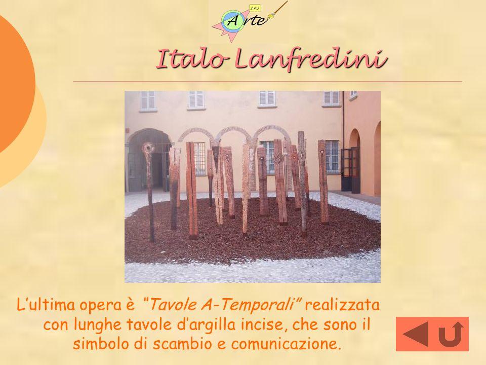 Italo Lanfredini L'ultima opera è Tavole A-Temporali realizzata con lunghe tavole d'argilla incise, che sono il simbolo di scambio e comunicazione.
