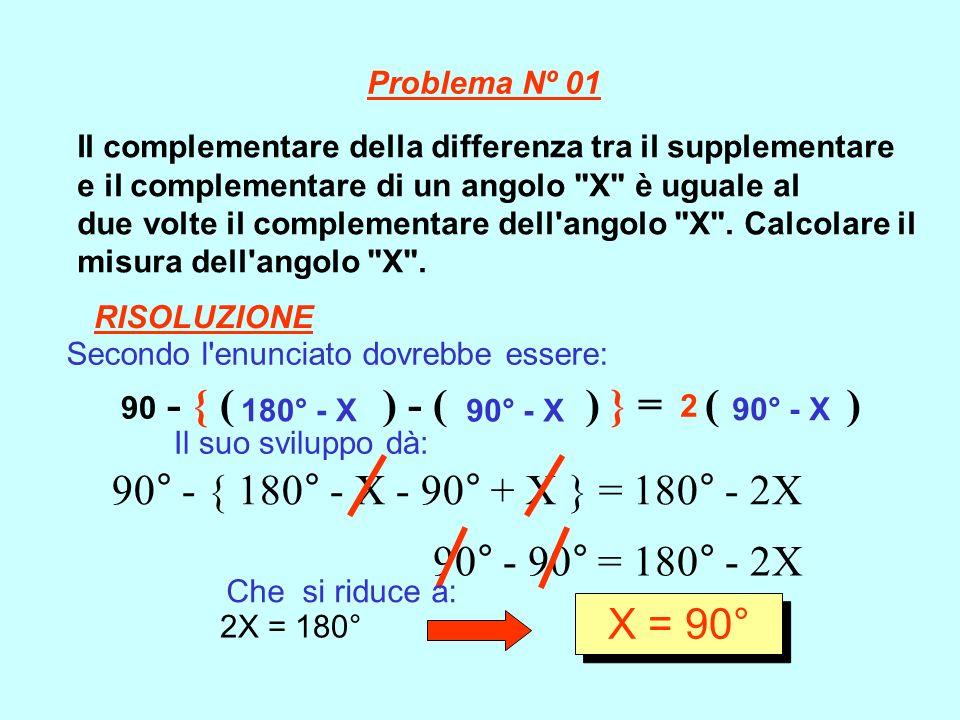 90° - { 180° - X - 90° + X } = 180° - 2X 90° - 90° = 180° - 2X X = 90°