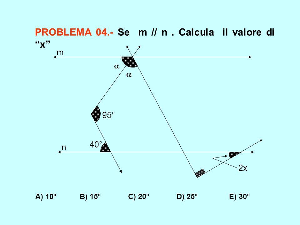 PROBLEMA 04.- Se m // n . Calcula il valore di x