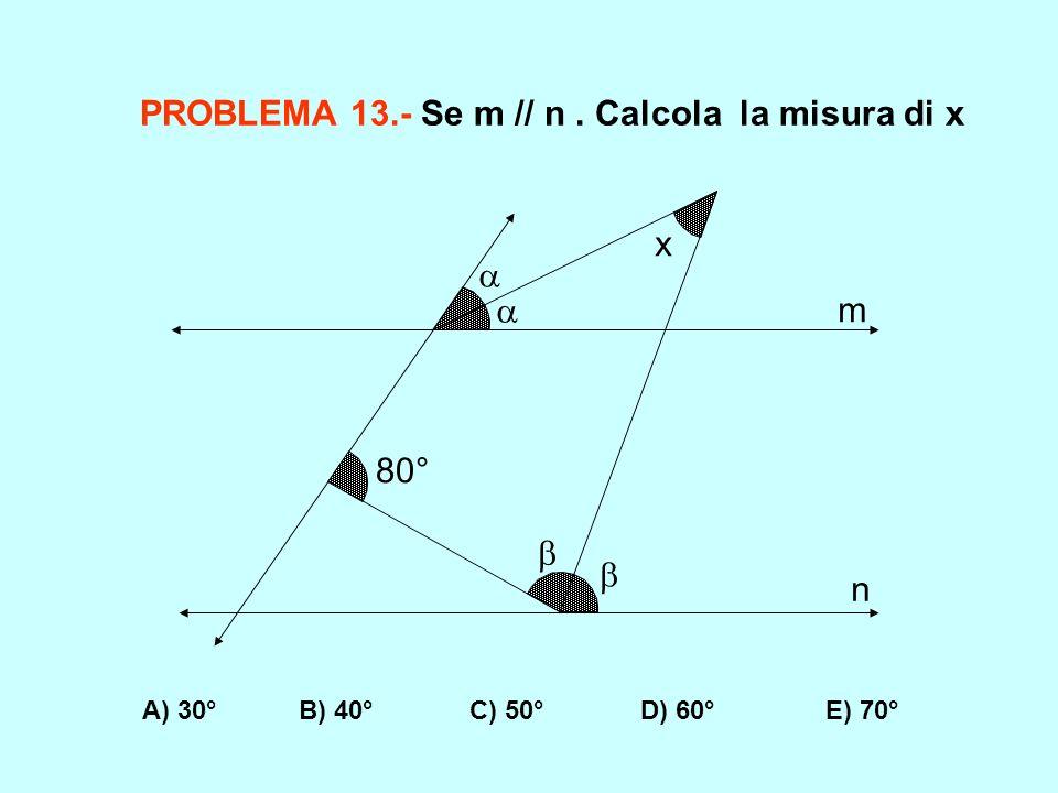 PROBLEMA 13.- Se m // n . Calcola la misura di x
