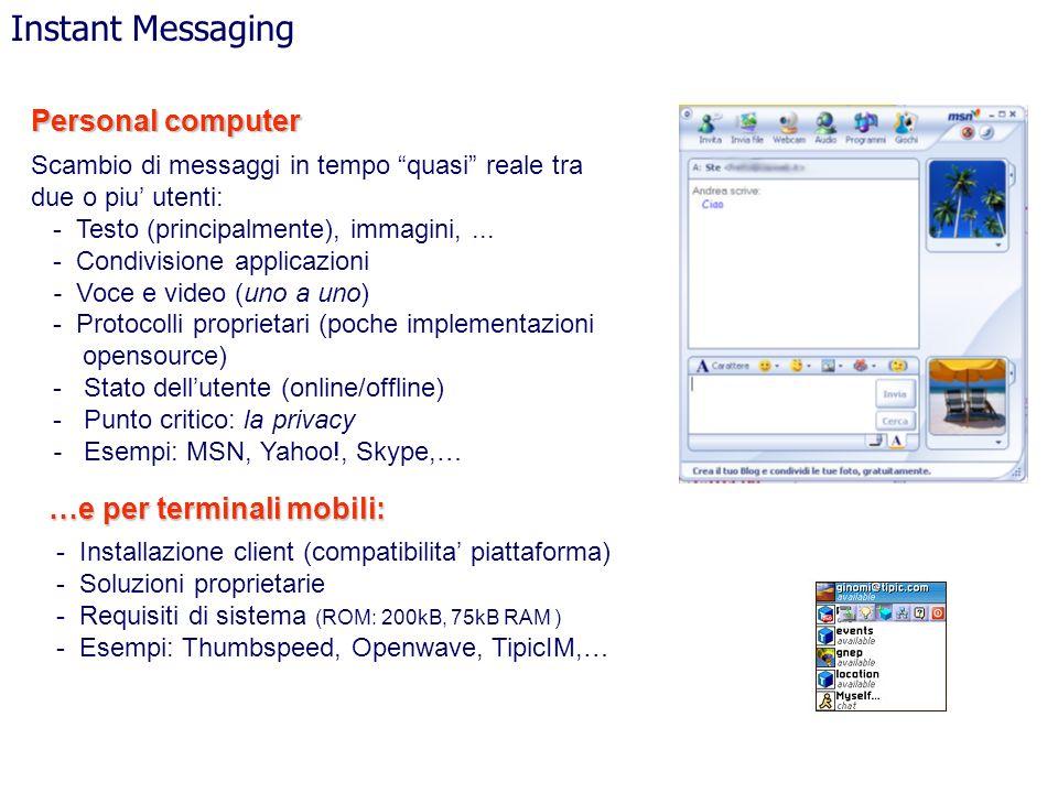 Instant Messaging Personal computer …e per terminali mobili: