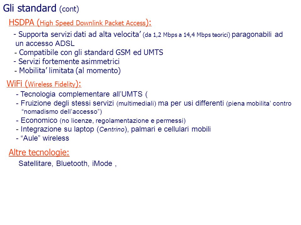 Gli standard (cont) HSDPA (High Speed Downlink Packet Access):