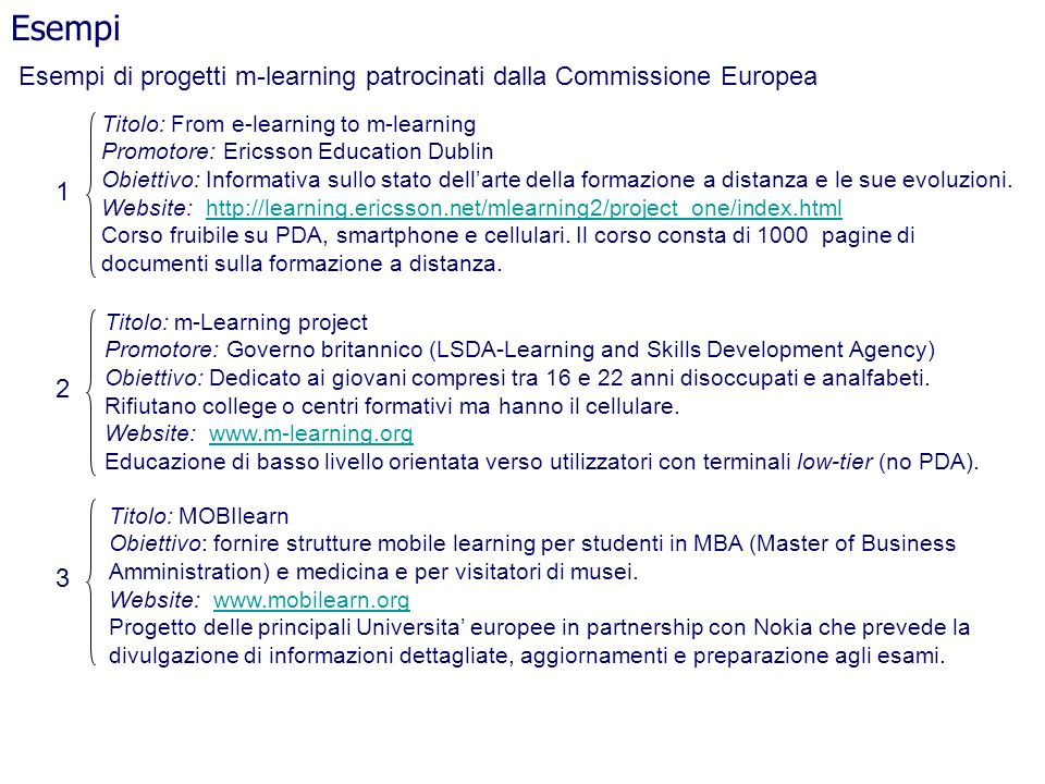 Esempi Esempi di progetti m-learning patrocinati dalla Commissione Europea. Titolo: From e-learning to m-learning.