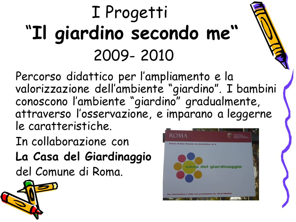 I Progetti Il giardino secondo me 2009- 2010