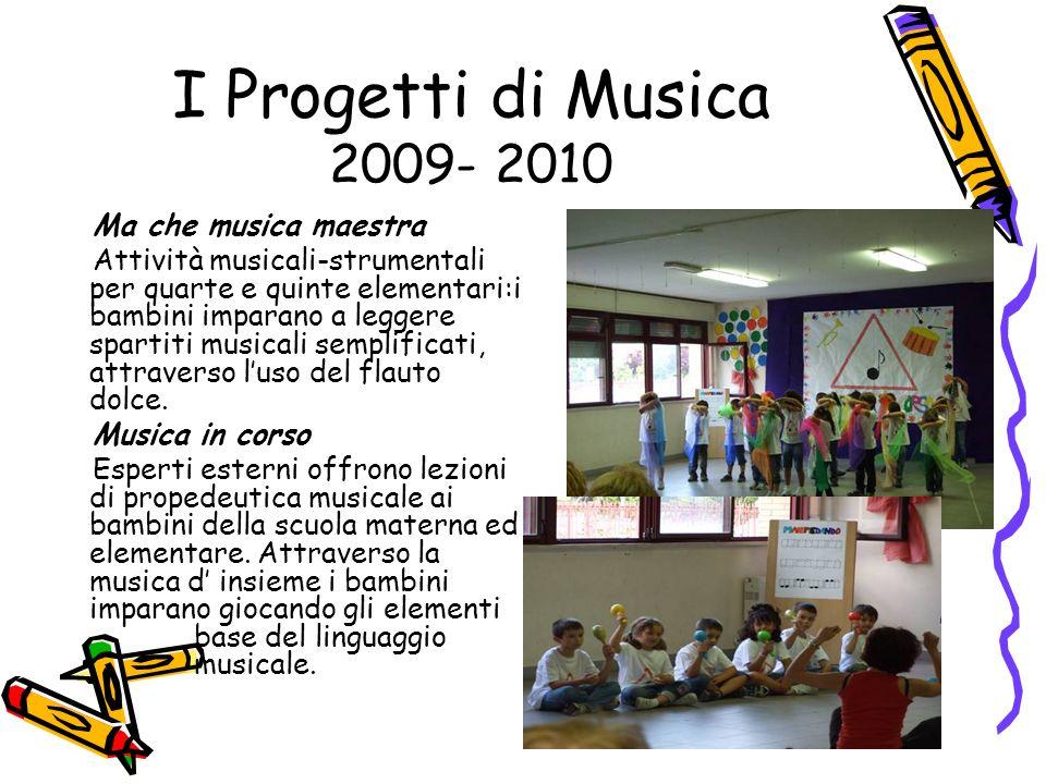 I Progetti di Musica 2009- 2010 Ma che musica maestra