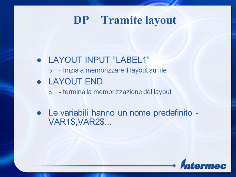 DP – Tramite layout LAYOUT INPUT LABEL1 LAYOUT END