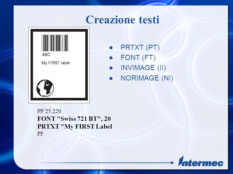 Creazione testi PRTXT (PT) FONT (FT) INVIMAGE (II) NORIMAGE (NI)