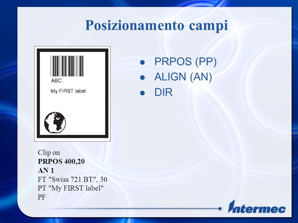 Posizionamento campi PRPOS (PP) ALIGN (AN) DIR AN 2 DIR 2 DIR 3