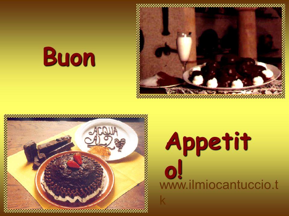 Buon Appetito! www.ilmiocantuccio.tk