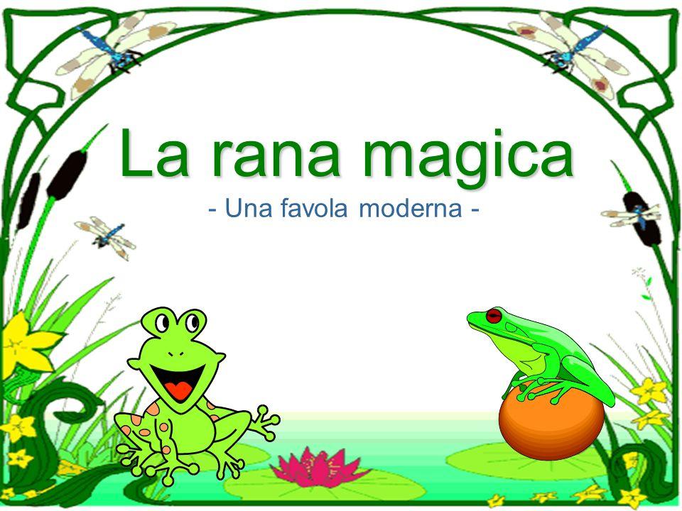 La rana magica - Una favola moderna -