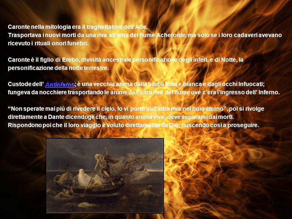 Caronte nella mitologia era il traghettatore dell'Ade.