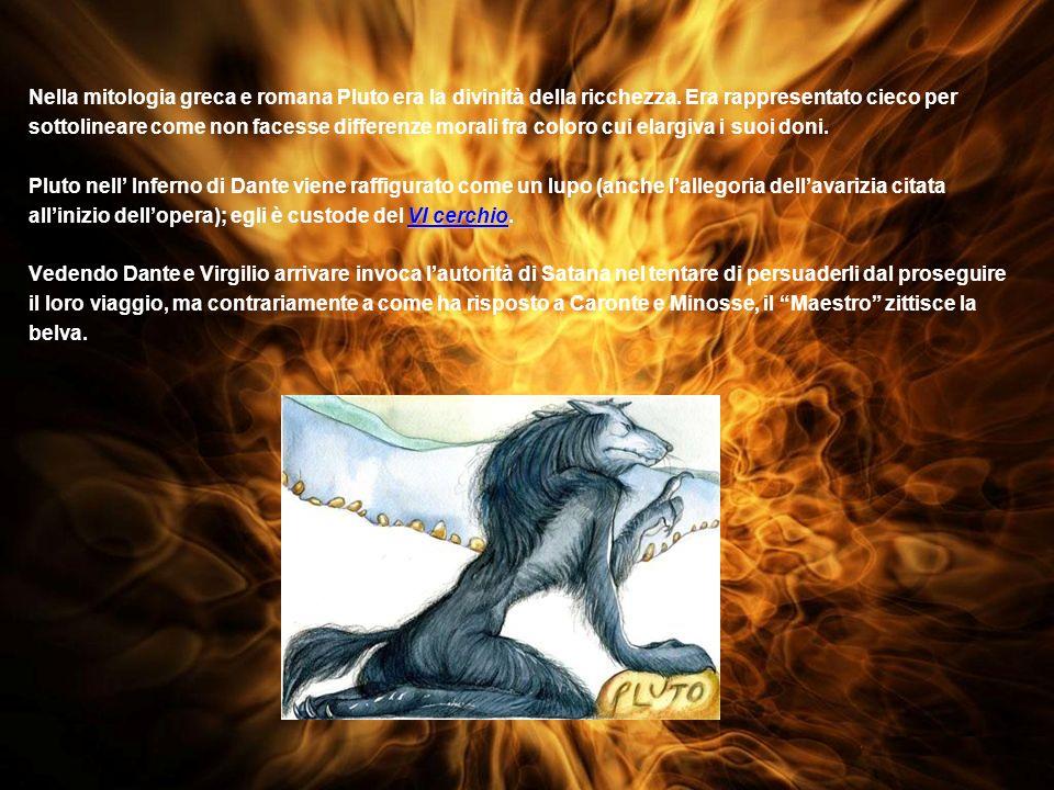 Nella mitologia greca e romana Pluto era la divinità della ricchezza