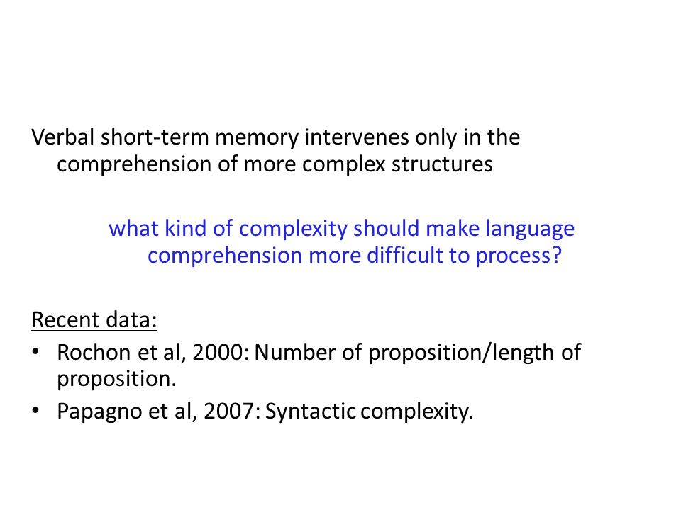 Verbal short-term memory intervenes only in the comprehension of more complex structures