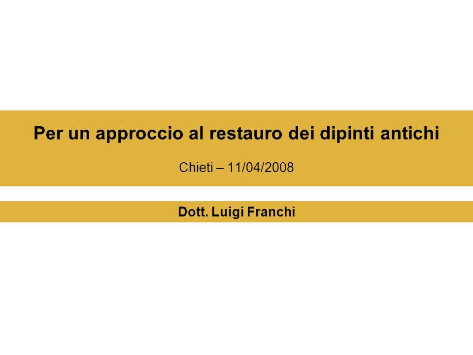 Per un approccio al restauro dei dipinti antichi Chieti – 11/04/2008