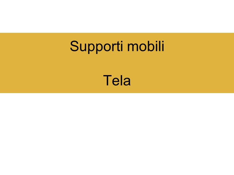 Supporti mobili Tela