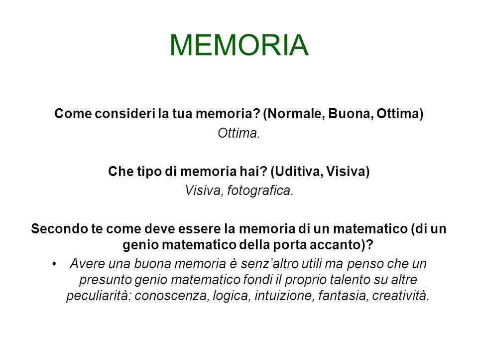 MEMORIA Come consideri la tua memoria (Normale, Buona, Ottima)