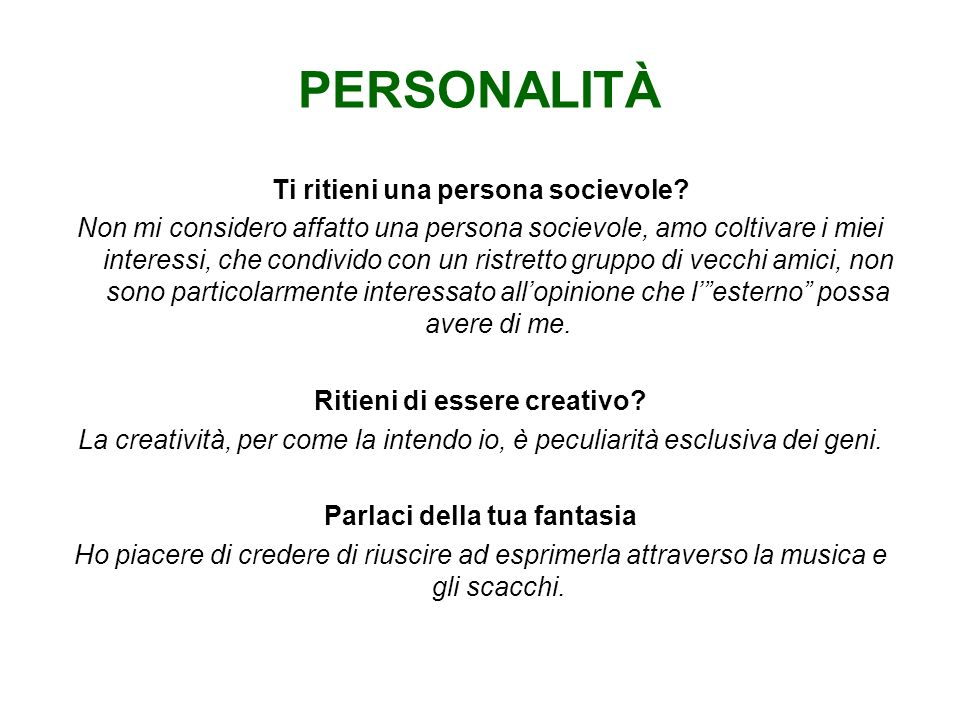 PERSONALITÀ Ti ritieni una persona socievole