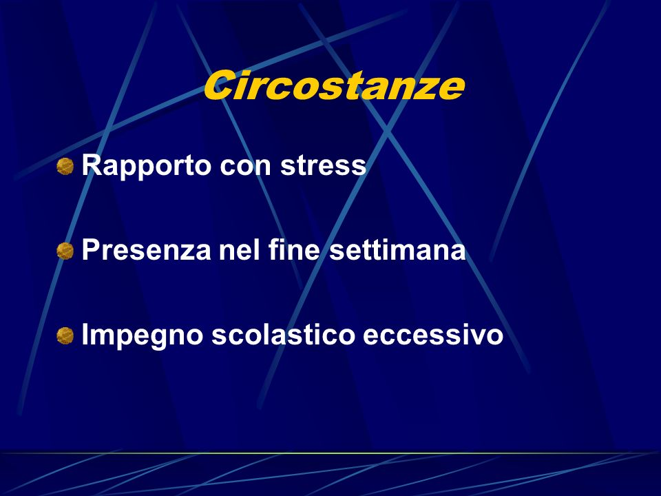 Circostanze Rapporto con stress Presenza nel fine settimana