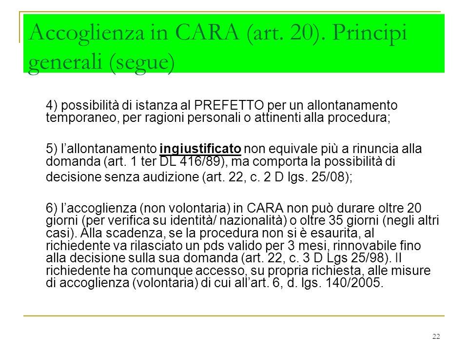 Accoglienza in CARA (art. 20). Principi generali (segue)