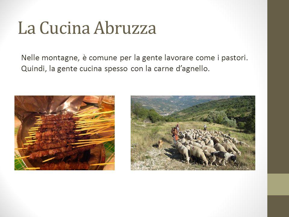 La Cucina Abruzza Nelle montagne, è comune per la gente lavorare come i pastori.