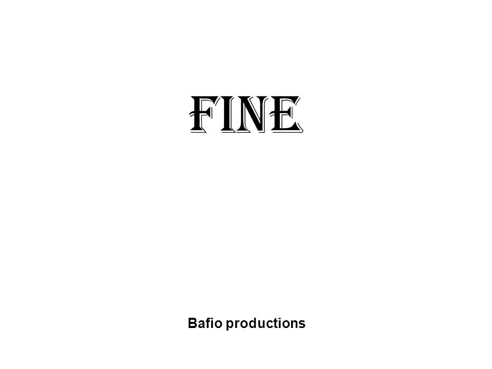 Fine Bafio productions
