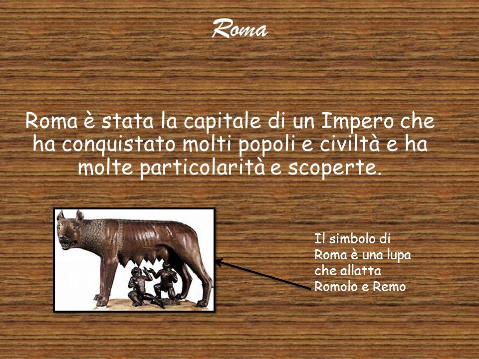Roma Roma è stata la capitale di un Impero che ha conquistato molti popoli e civiltà e ha molte particolarità e scoperte.