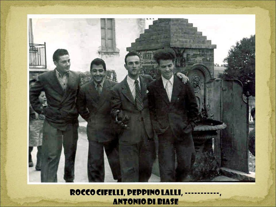 Rocco Cifelli, Peppino Lalli, -----------, Antonio Di Biase