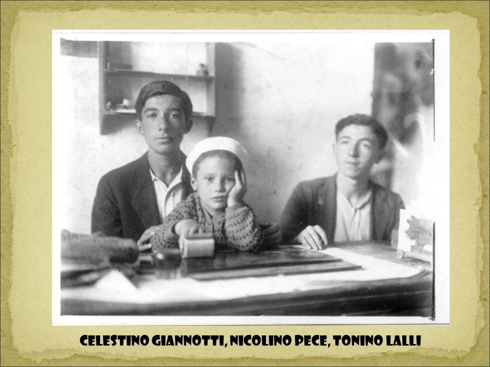 CELESTINO GIANNOTTI, NICOLINO PECE, TONINO LALLI