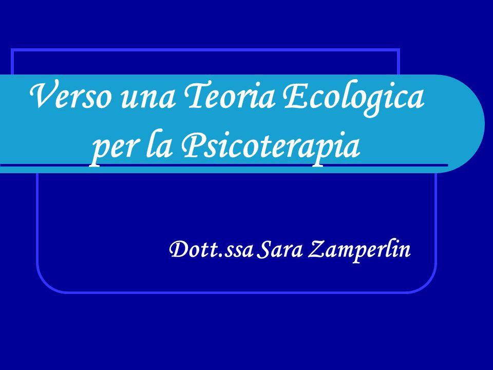 Verso una Teoria Ecologica per la Psicoterapia