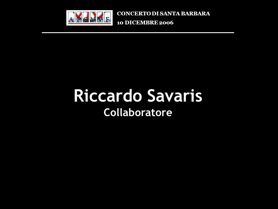 Riccardo Savaris Collaboratore CONCERTO DI SANTA BARBARA