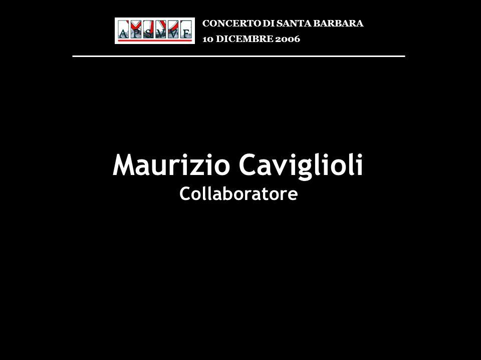 Maurizio Caviglioli Collaboratore CONCERTO DI SANTA BARBARA