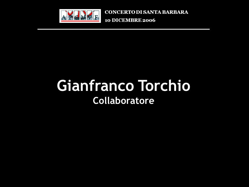 Gianfranco Torchio Collaboratore CONCERTO DI SANTA BARBARA