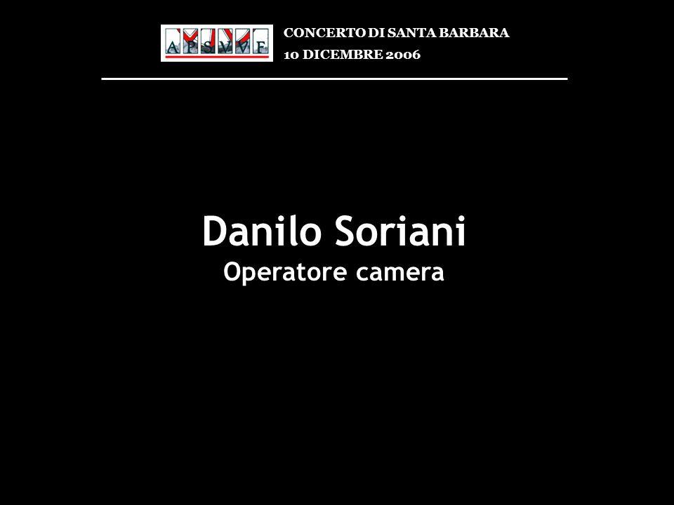 Danilo Soriani Operatore camera CONCERTO DI SANTA BARBARA