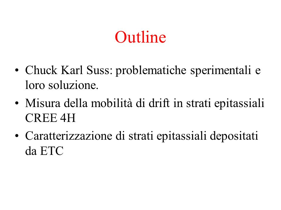 Outline Chuck Karl Suss: problematiche sperimentali e loro soluzione.