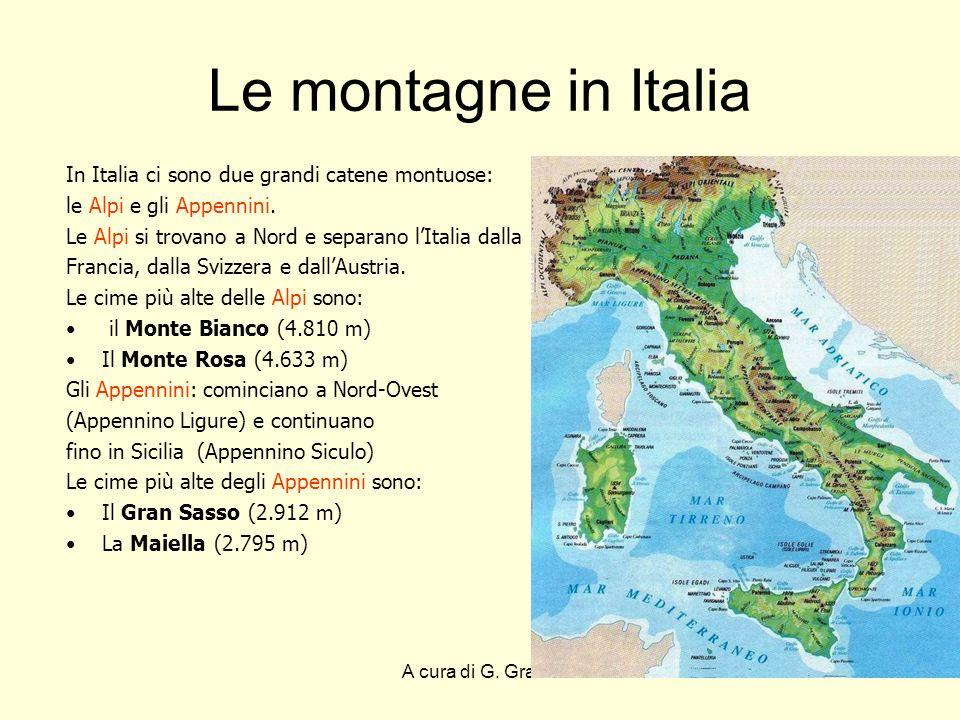 Le montagne in Italia In Italia ci sono due grandi catene montuose:
