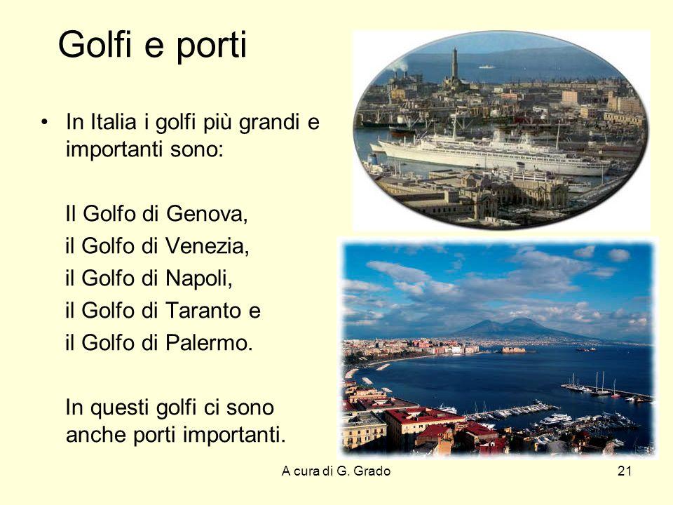 Golfi e porti In Italia i golfi più grandi e importanti sono: