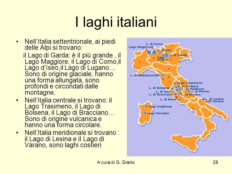 I laghi italiani Nell'Italia settentrionale, ai piedi delle Alpi si trovano:
