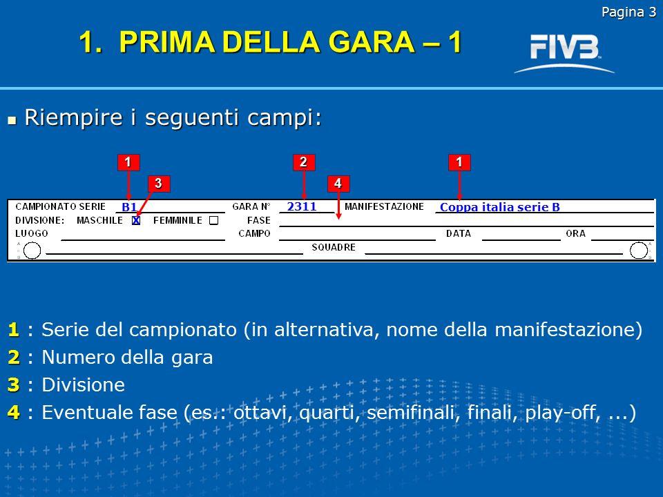 1. PRIMA DELLA GARA – 1 Riempire i seguenti campi: