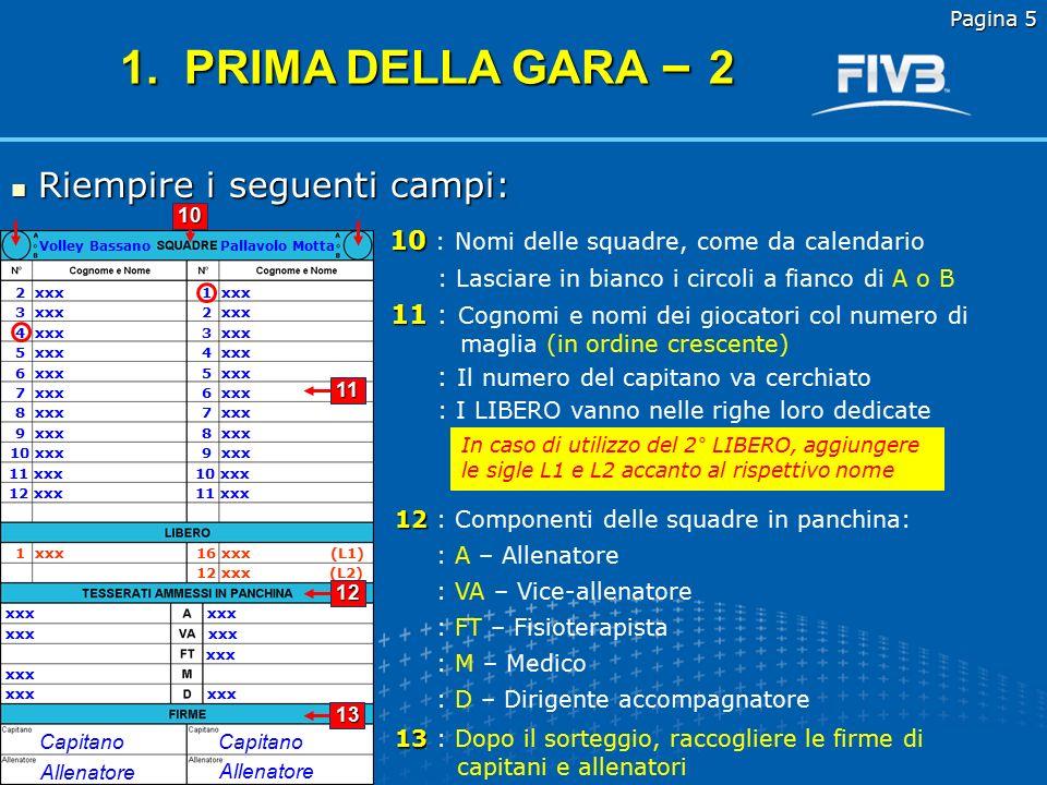1. PRIMA DELLA GARA – 2 Riempire i seguenti campi: