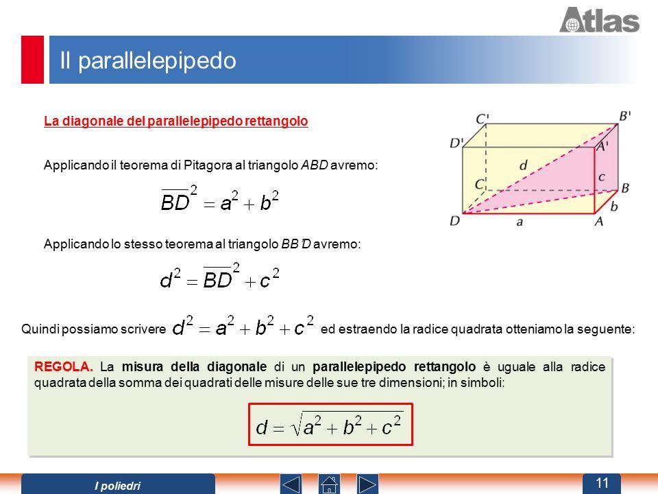 Il parallelepipedo La diagonale del parallelepipedo rettangolo