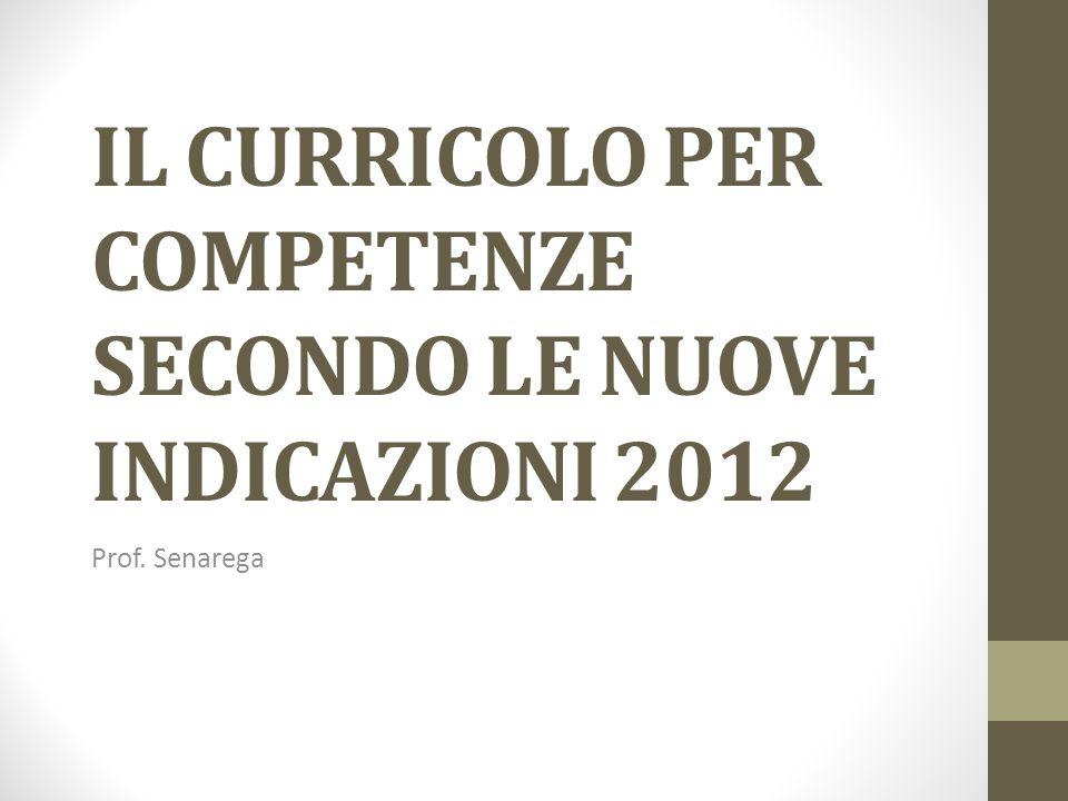 IL CURRICOLO PER COMPETENZE SECONDO LE NUOVE INDICAZIONI 2012