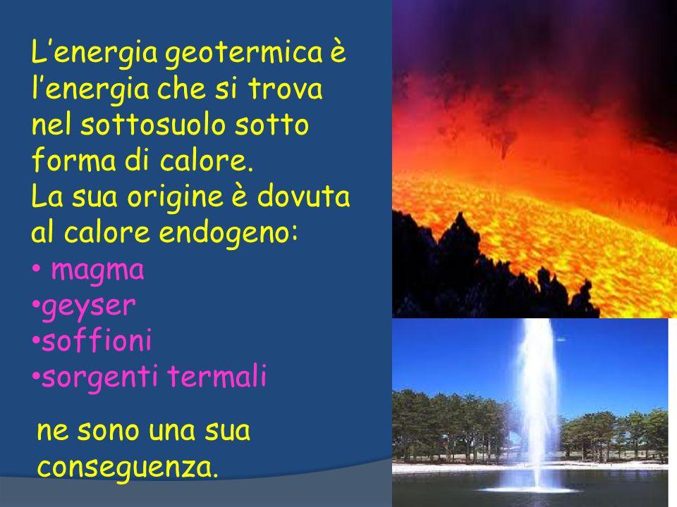 L'energia geotermica è l'energia che si trova nel sottosuolo sotto forma di calore.