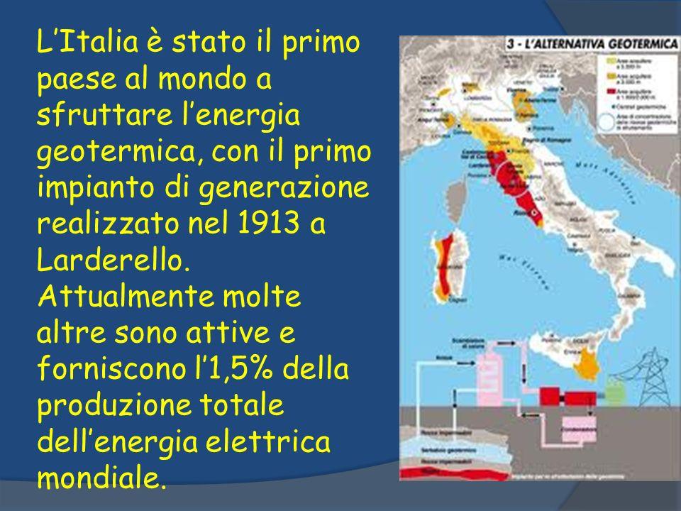 L'Italia è stato il primo paese al mondo a sfruttare l'energia geotermica, con il primo impianto di generazione realizzato nel 1913 a Larderello.