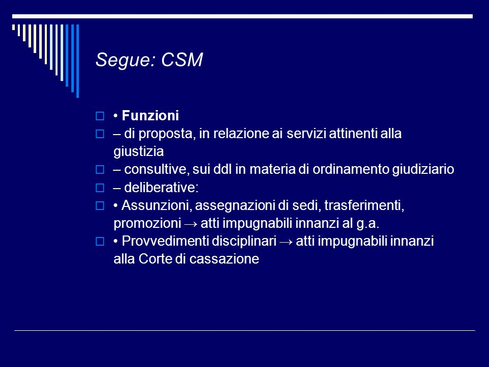 Segue: CSM • Funzioni. – di proposta, in relazione ai servizi attinenti alla. giustizia.