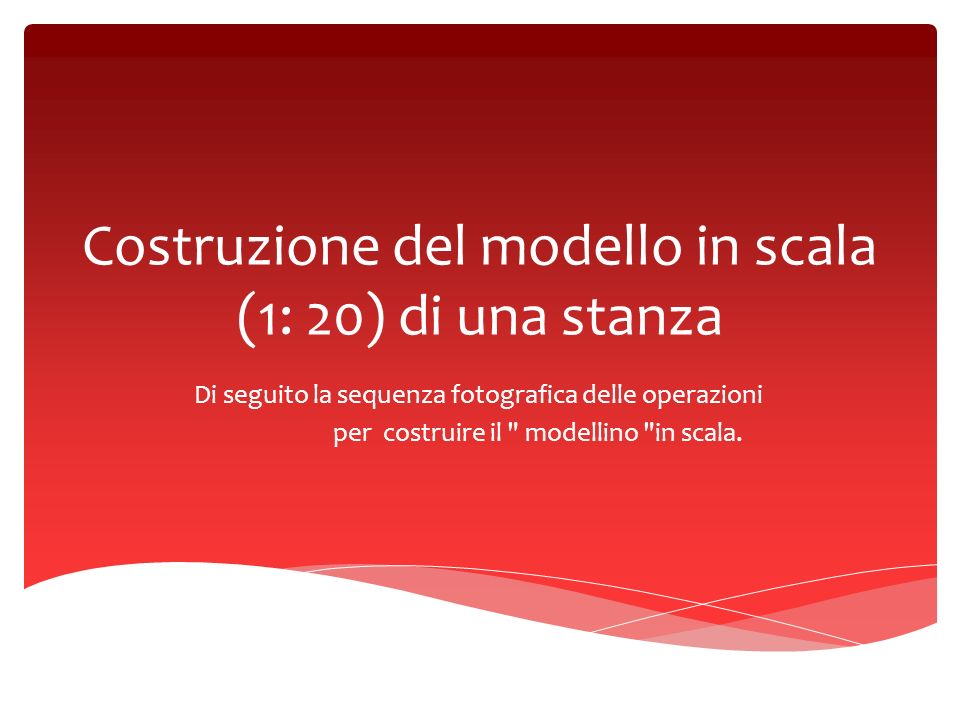 Costruzione del modello in scala 1 20 di una stanza for Piani di costruzione del modello