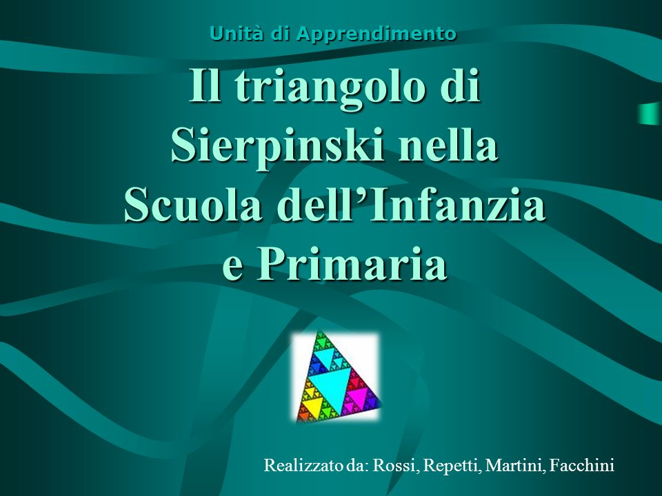Il triangolo di Sierpinski nella Scuola dell'Infanzia e Primaria