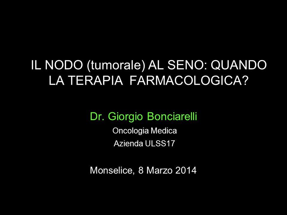 IL NODO (tumorale) AL SENO: QUANDO LA TERAPIA FARMACOLOGICA