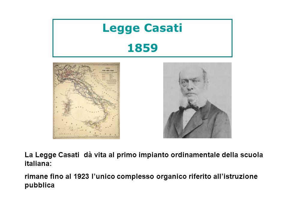 Legge Casati 1859. La Legge Casati dà vita al primo impianto ordinamentale della scuola italiana: